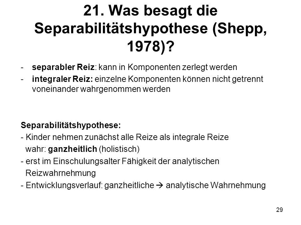 21. Was besagt die Separabilitätshypothese (Shepp, 1978)