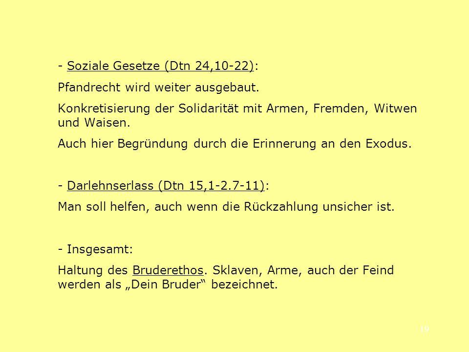 - Soziale Gesetze (Dtn 24,10-22):