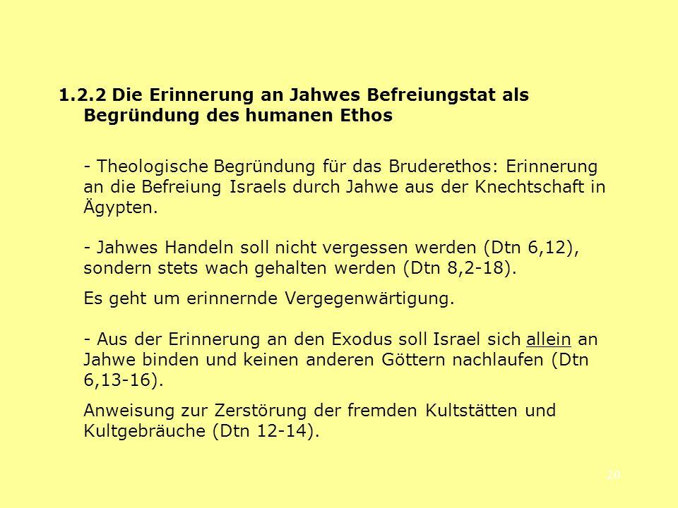 1.2.2 Die Erinnerung an Jahwes Befreiungstat als Begründung des humanen Ethos
