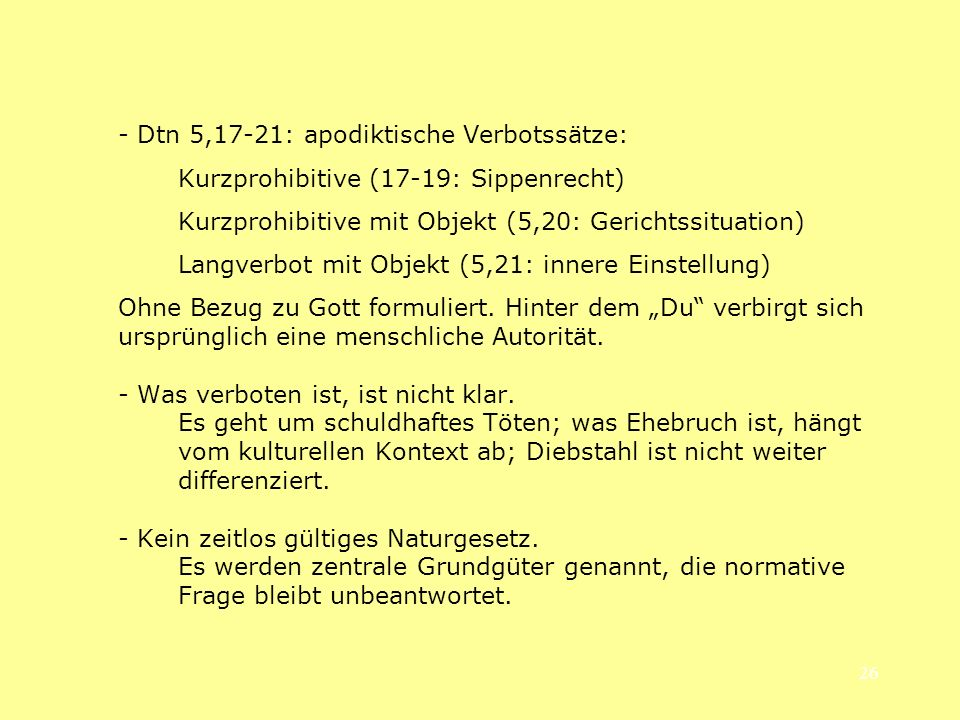 - Dtn 5,17-21: apodiktische Verbotssätze: