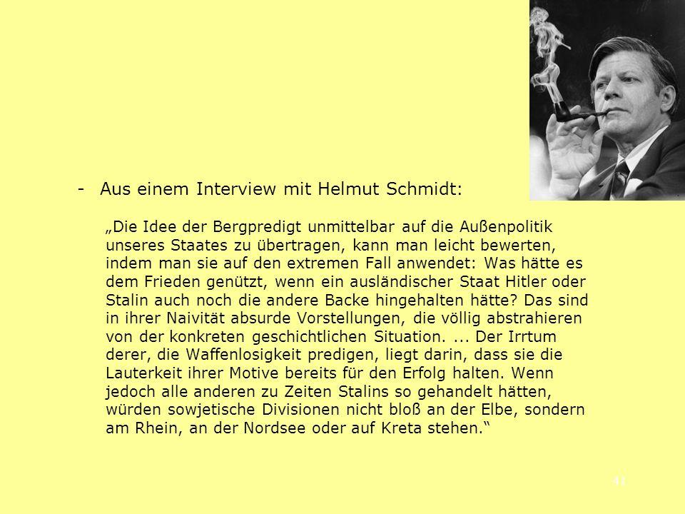 - Aus einem Interview mit Helmut Schmidt: