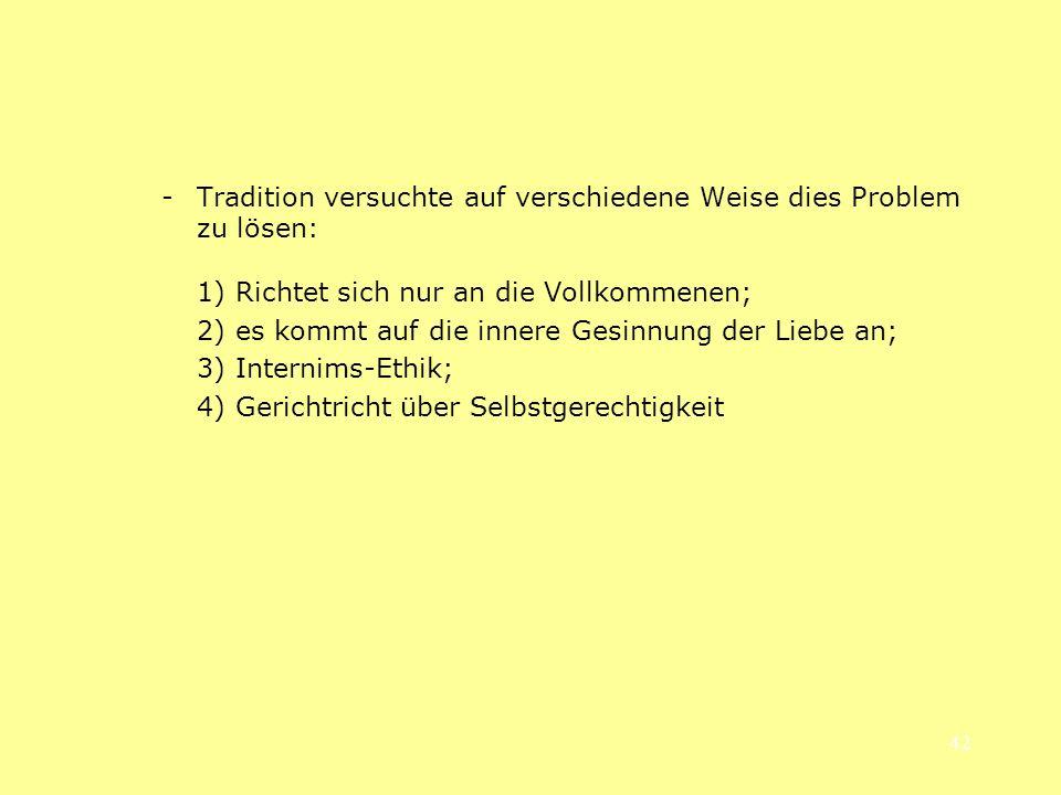 - Tradition versuchte auf verschiedene Weise dies Problem zu lösen: