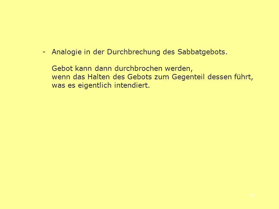 - Analogie in der Durchbrechung des Sabbatgebots.