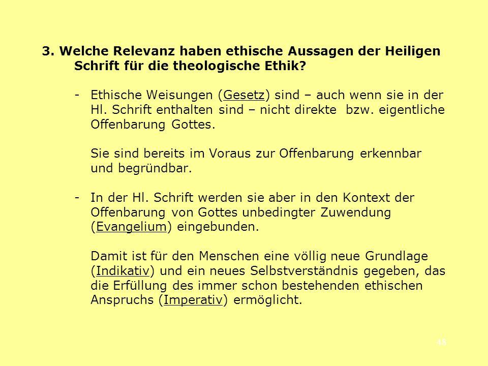 3. Welche Relevanz haben ethische Aussagen der Heiligen Schrift für die theologische Ethik