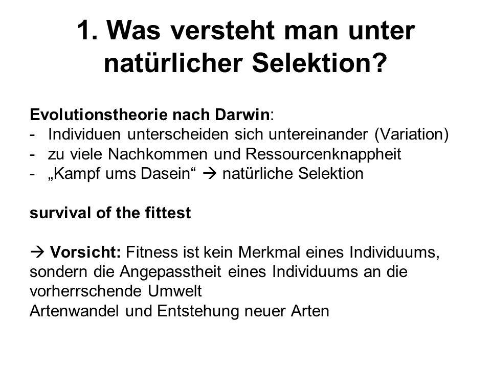 1. Was versteht man unter natürlicher Selektion