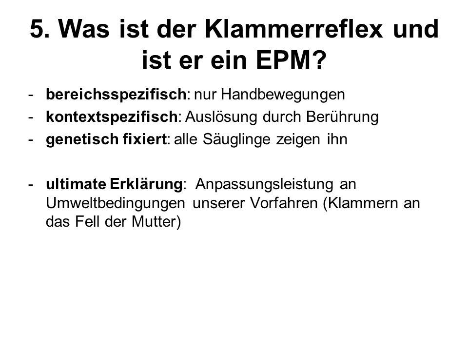 5. Was ist der Klammerreflex und ist er ein EPM