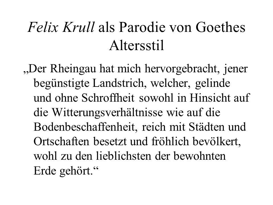 Felix Krull als Parodie von Goethes Altersstil