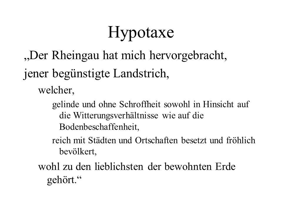 """Hypotaxe """"Der Rheingau hat mich hervorgebracht,"""