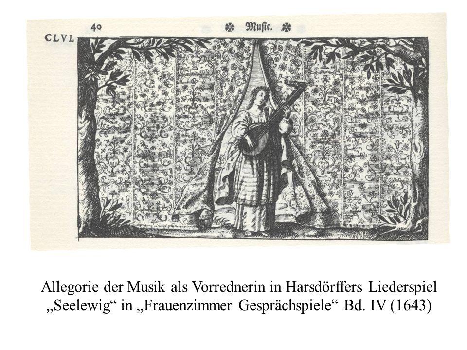 """Allegorie der Musik als Vorrednerin in Harsdörffers Liederspiel """"Seelewig in """"Frauenzimmer Gesprächspiele Bd."""