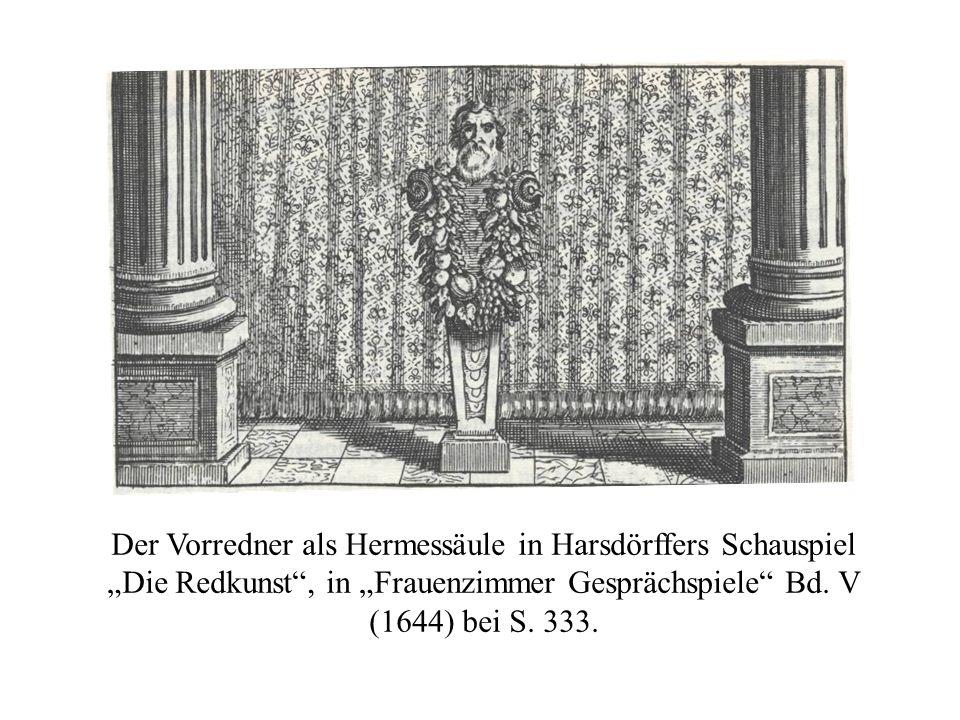 """Der Vorredner als Hermessäule in Harsdörffers Schauspiel """"Die Redkunst , in """"Frauenzimmer Gesprächspiele Bd."""