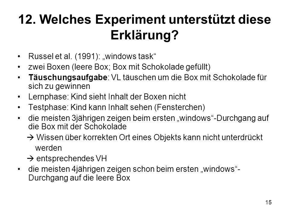 12. Welches Experiment unterstützt diese Erklärung