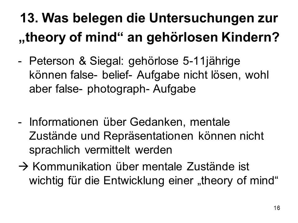 """13. Was belegen die Untersuchungen zur """"theory of mind an gehörlosen Kindern"""