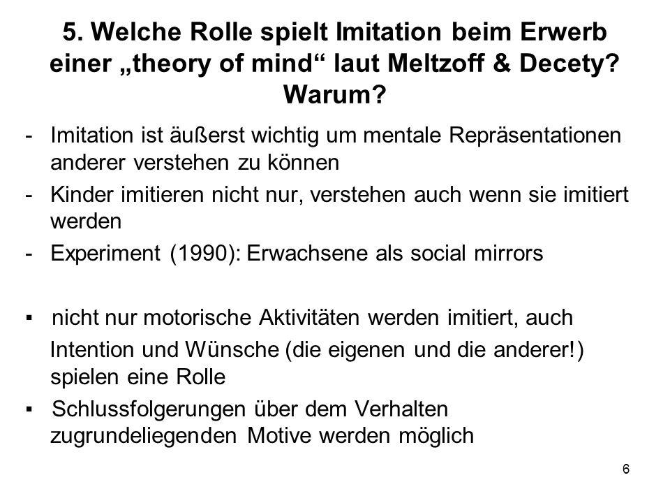 """5. Welche Rolle spielt Imitation beim Erwerb einer """"theory of mind laut Meltzoff & Decety Warum"""