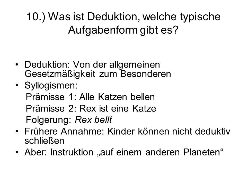 10.) Was ist Deduktion, welche typische Aufgabenform gibt es