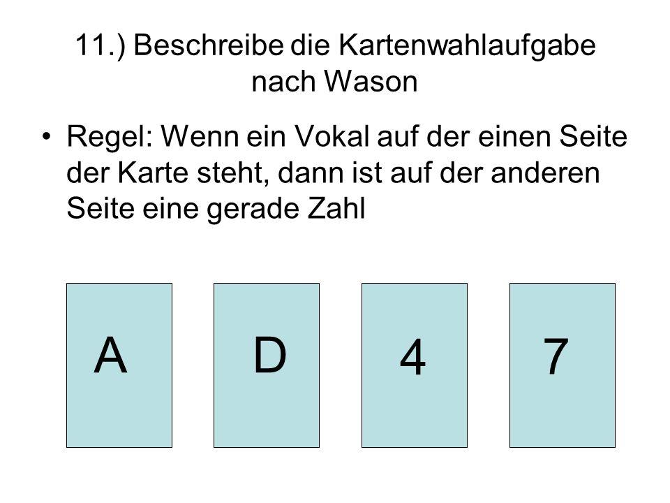 11.) Beschreibe die Kartenwahlaufgabe nach Wason