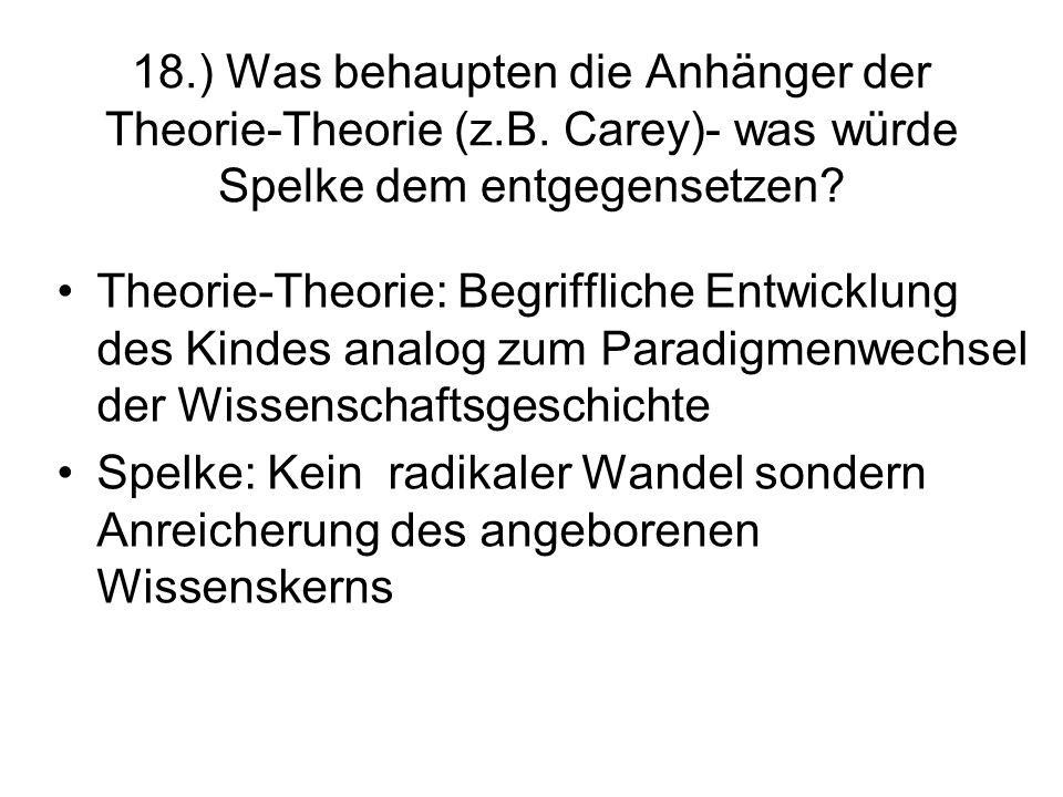 18. ) Was behaupten die Anhänger der Theorie-Theorie (z. B