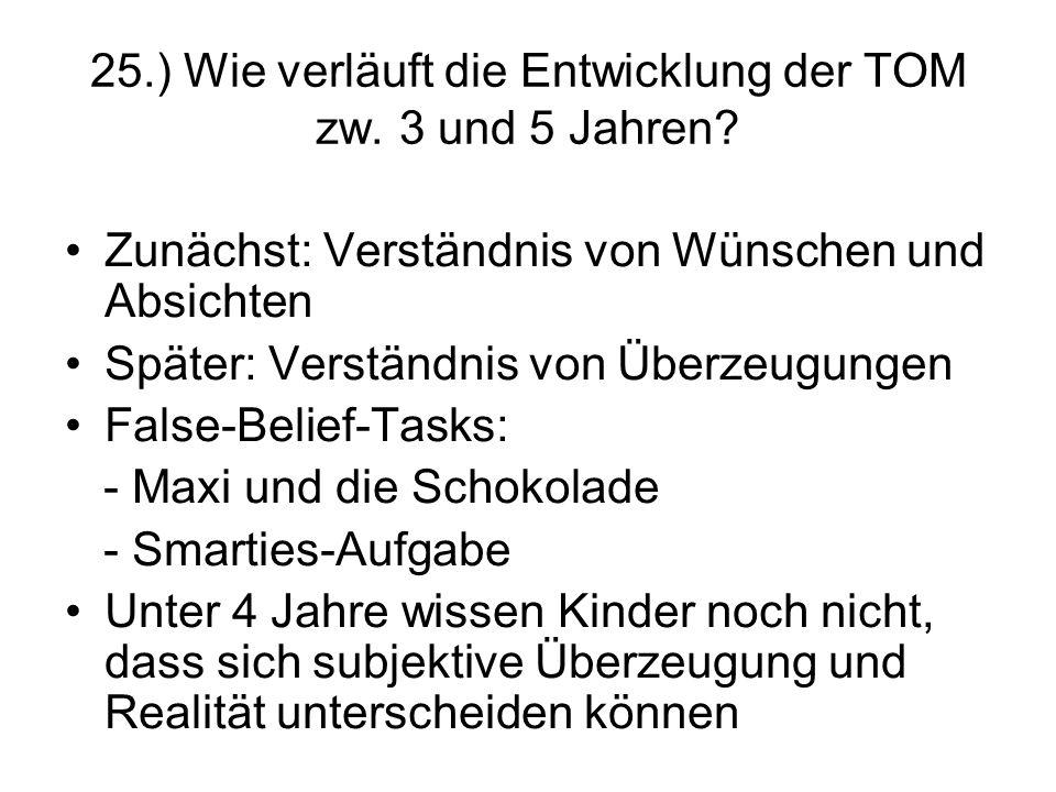 25.) Wie verläuft die Entwicklung der TOM zw. 3 und 5 Jahren