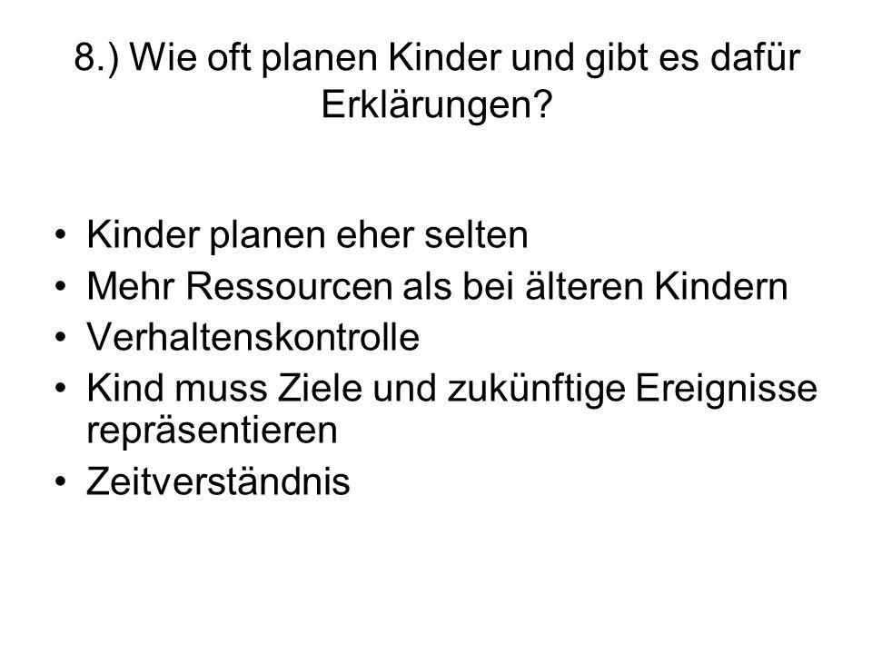 8.) Wie oft planen Kinder und gibt es dafür Erklärungen