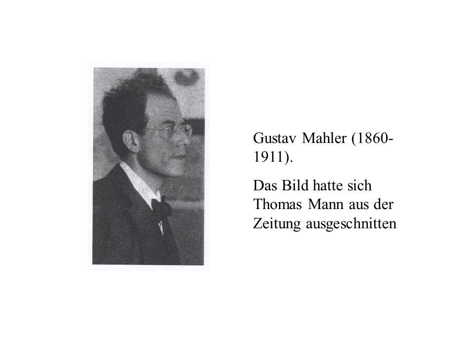 Gustav Mahler (1860-1911). Das Bild hatte sich Thomas Mann aus der Zeitung ausgeschnitten