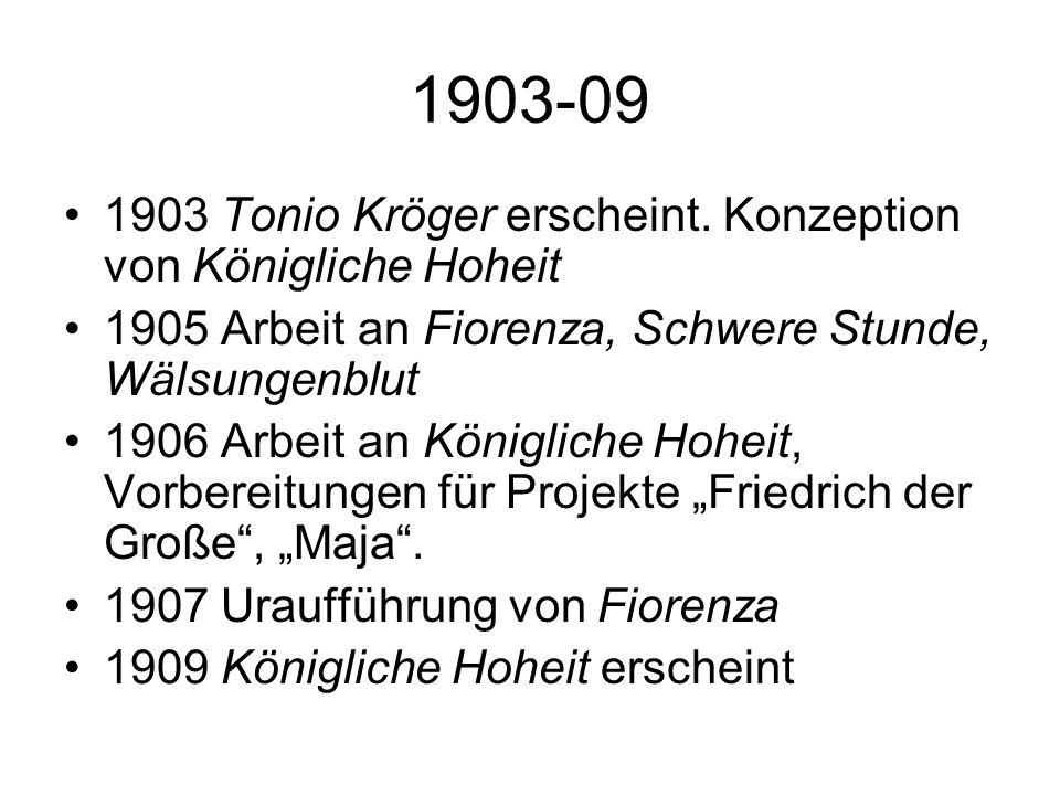 1903-09 1903 Tonio Kröger erscheint. Konzeption von Königliche Hoheit