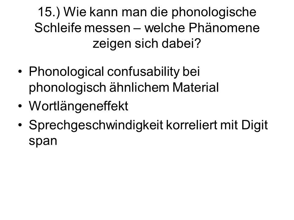 15.) Wie kann man die phonologische Schleife messen – welche Phänomene zeigen sich dabei