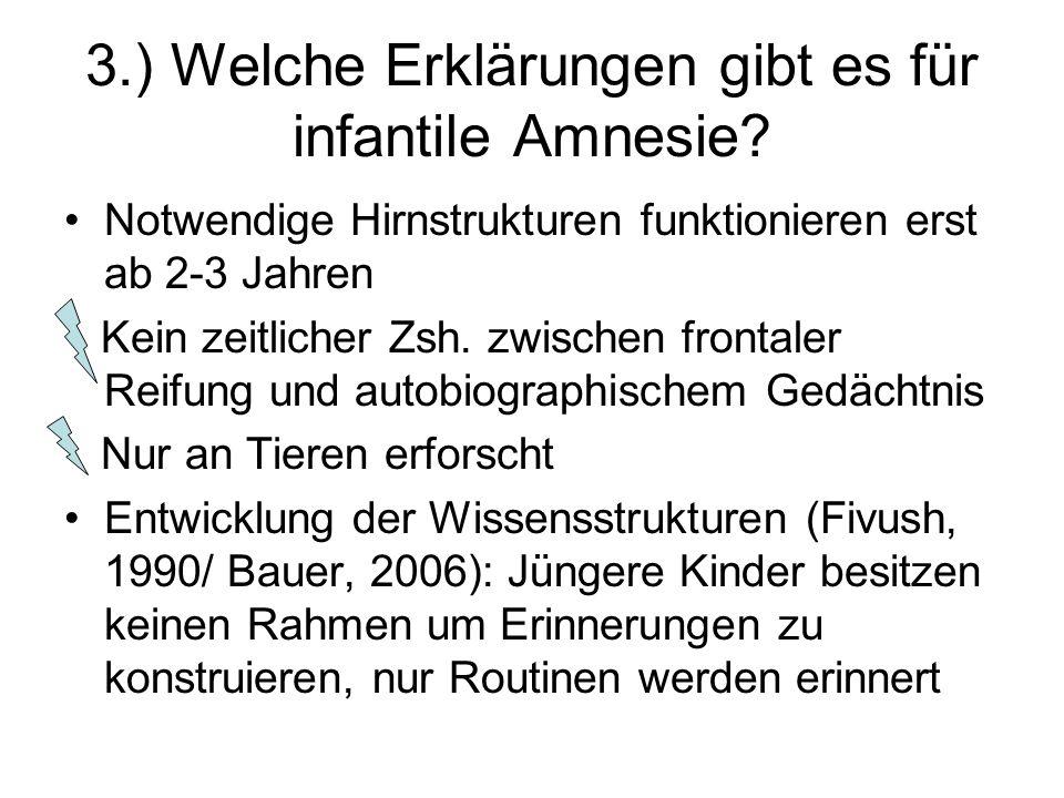3.) Welche Erklärungen gibt es für infantile Amnesie