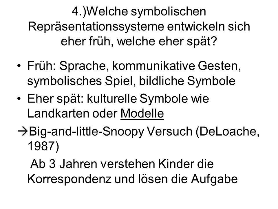 4.)Welche symbolischen Repräsentationssysteme entwickeln sich eher früh, welche eher spät