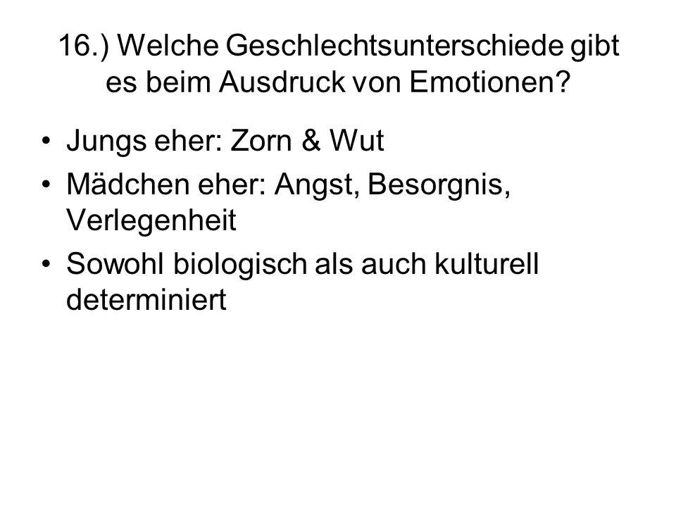 16.) Welche Geschlechtsunterschiede gibt es beim Ausdruck von Emotionen