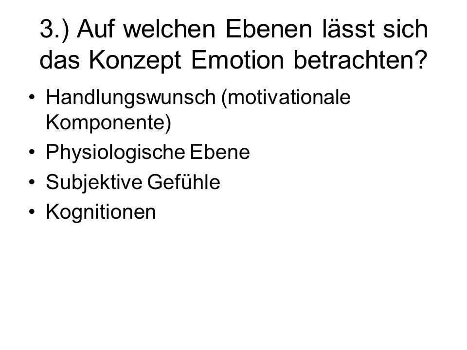 3.) Auf welchen Ebenen lässt sich das Konzept Emotion betrachten