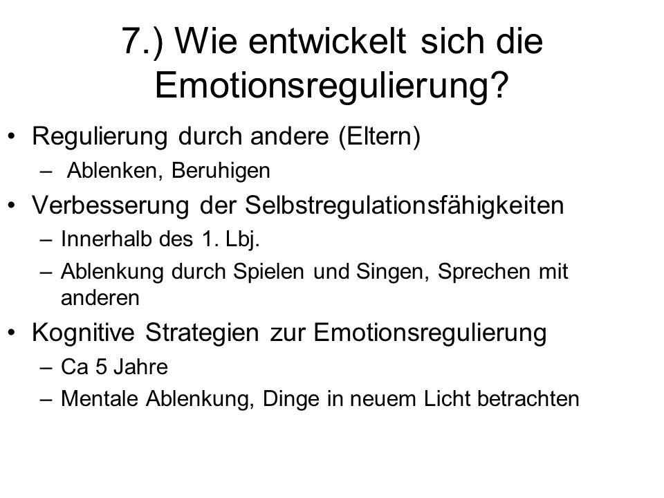 7.) Wie entwickelt sich die Emotionsregulierung