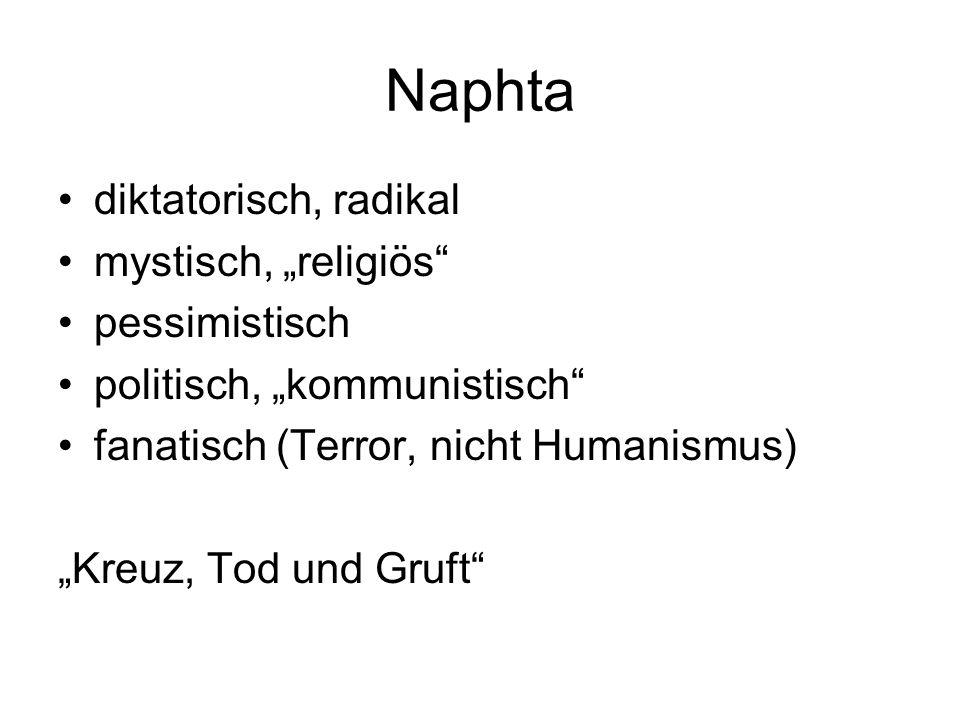 """Naphta diktatorisch, radikal mystisch, """"religiös pessimistisch"""