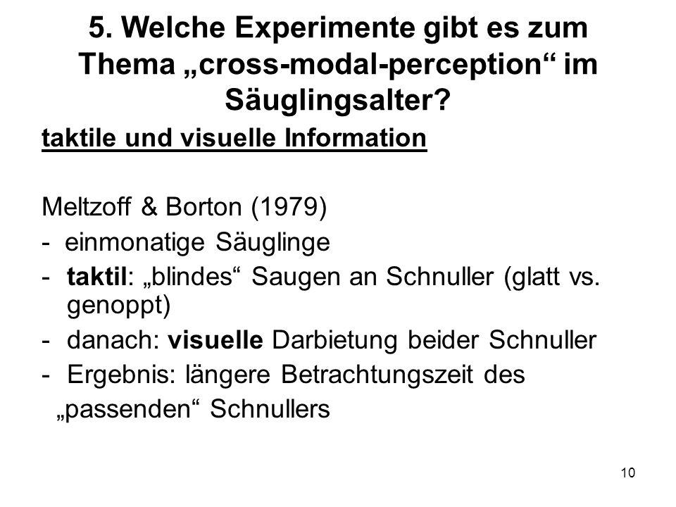 """5. Welche Experimente gibt es zum Thema """"cross-modal-perception im Säuglingsalter"""