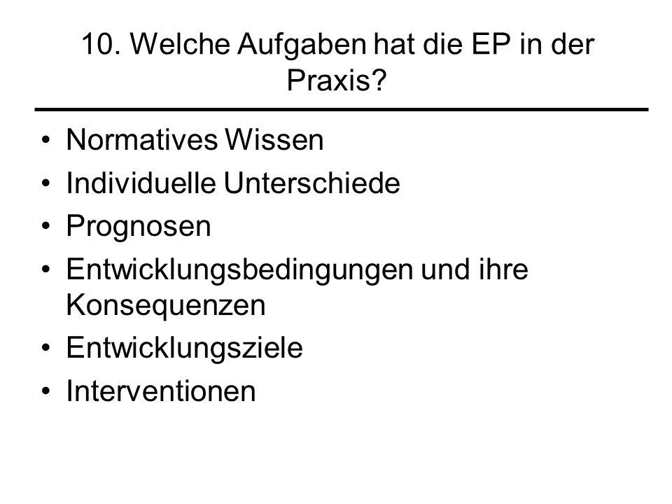 10. Welche Aufgaben hat die EP in der Praxis