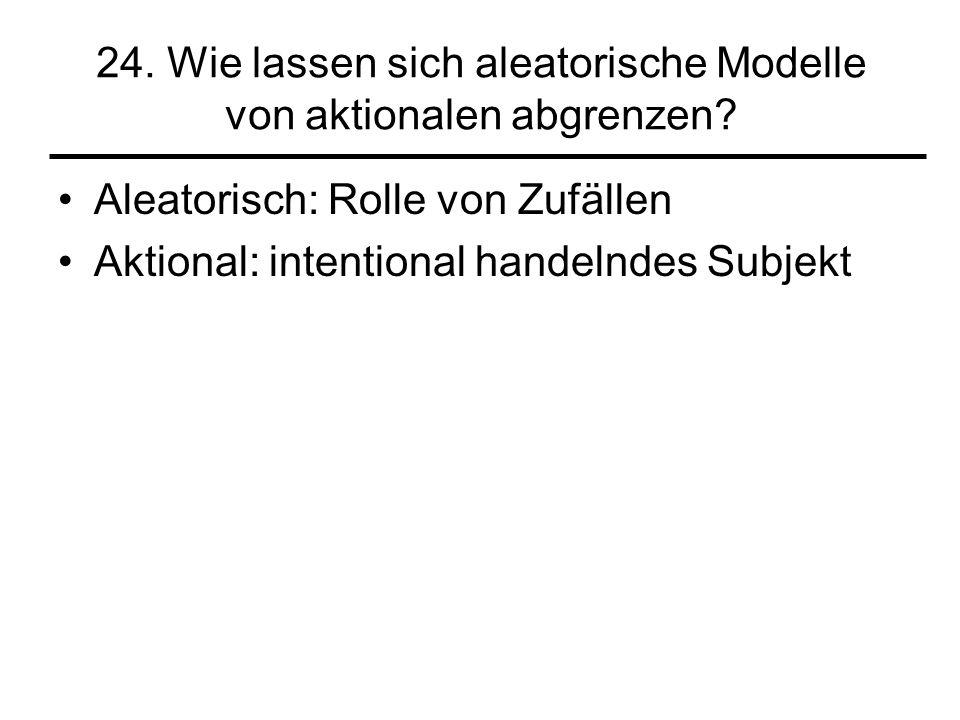 24. Wie lassen sich aleatorische Modelle von aktionalen abgrenzen