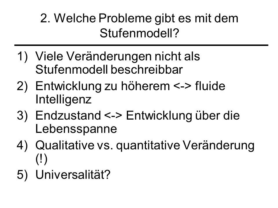 2. Welche Probleme gibt es mit dem Stufenmodell