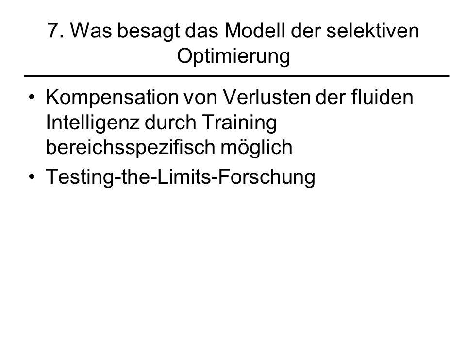 7. Was besagt das Modell der selektiven Optimierung