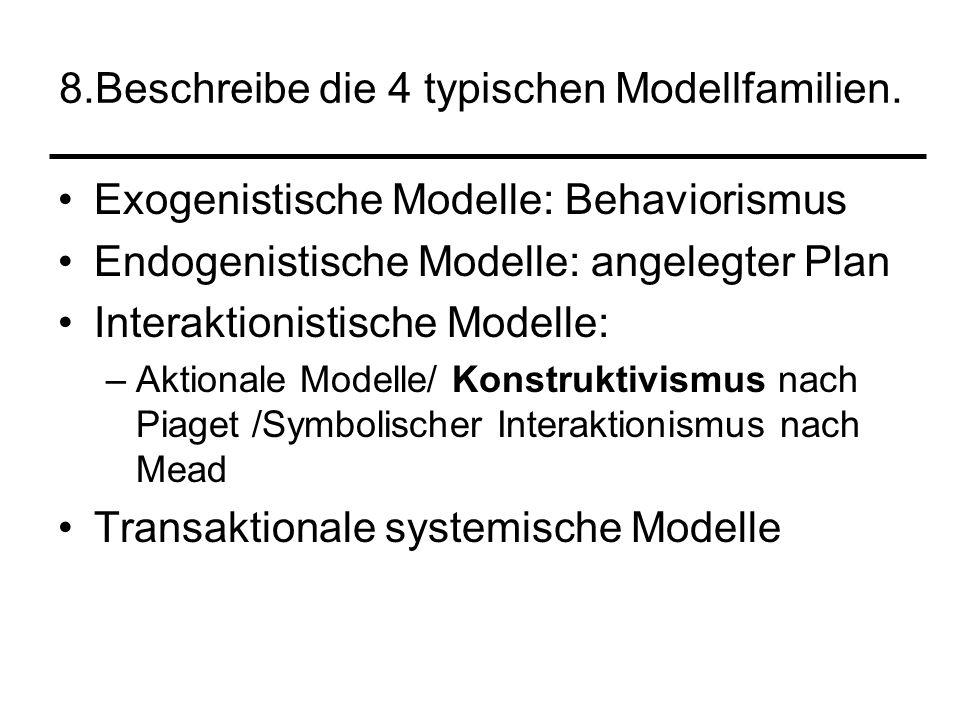 8.Beschreibe die 4 typischen Modellfamilien.