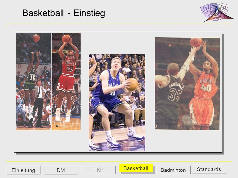 Basketball - Einstieg TKP Basketball Einleitung DM Badminton Standards