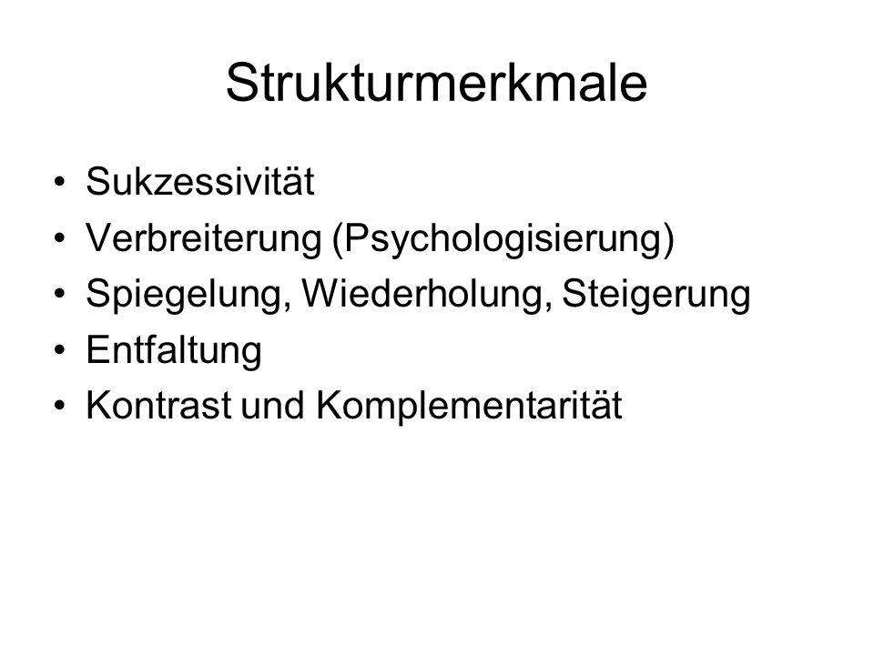 Strukturmerkmale Sukzessivität Verbreiterung (Psychologisierung)