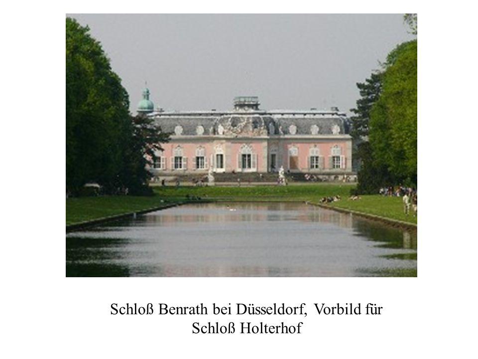 Schloß Benrath bei Düsseldorf, Vorbild für Schloß Holterhof