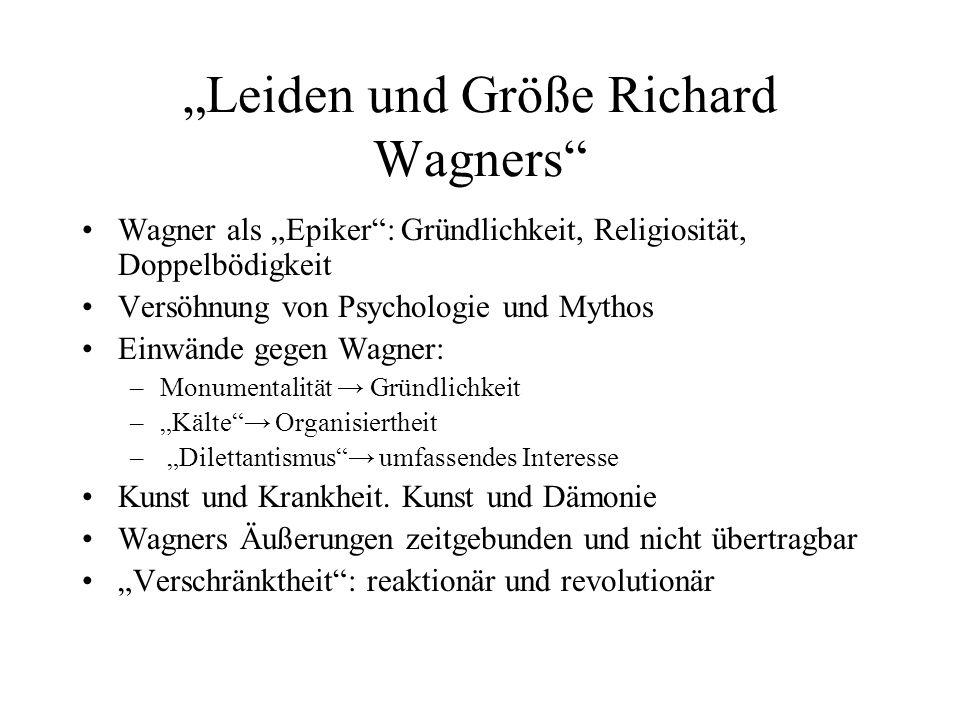 """""""Leiden und Größe Richard Wagners"""