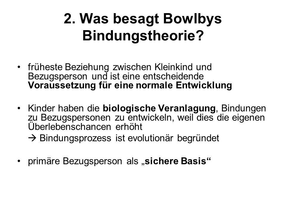 2. Was besagt Bowlbys Bindungstheorie