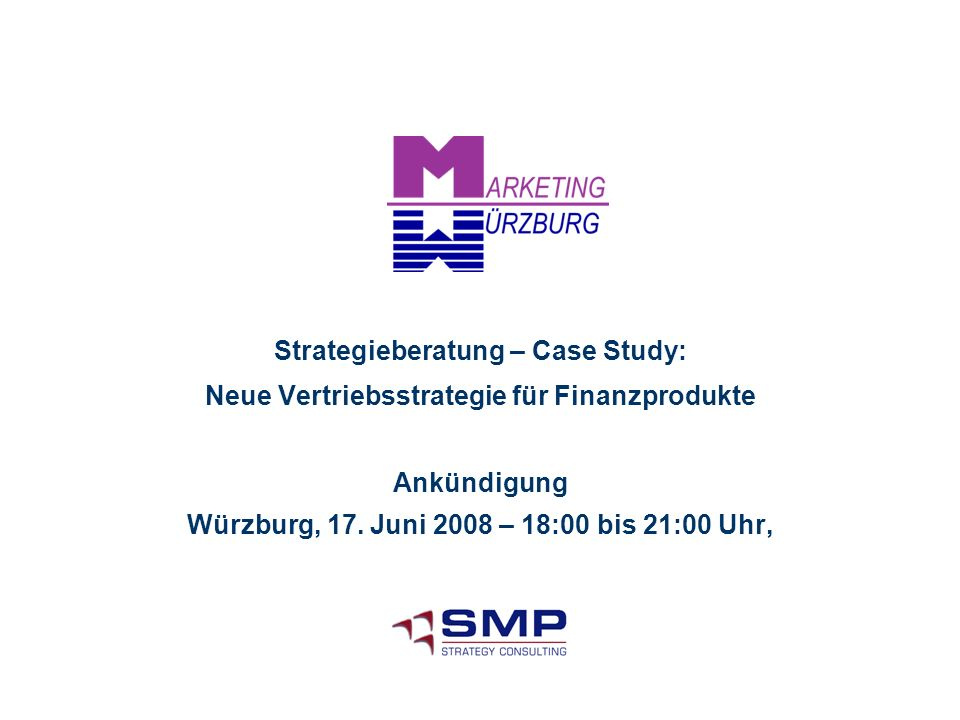 Ankündigung Würzburg, 17. Juni 2008 – 18:00 bis 21:00 Uhr,