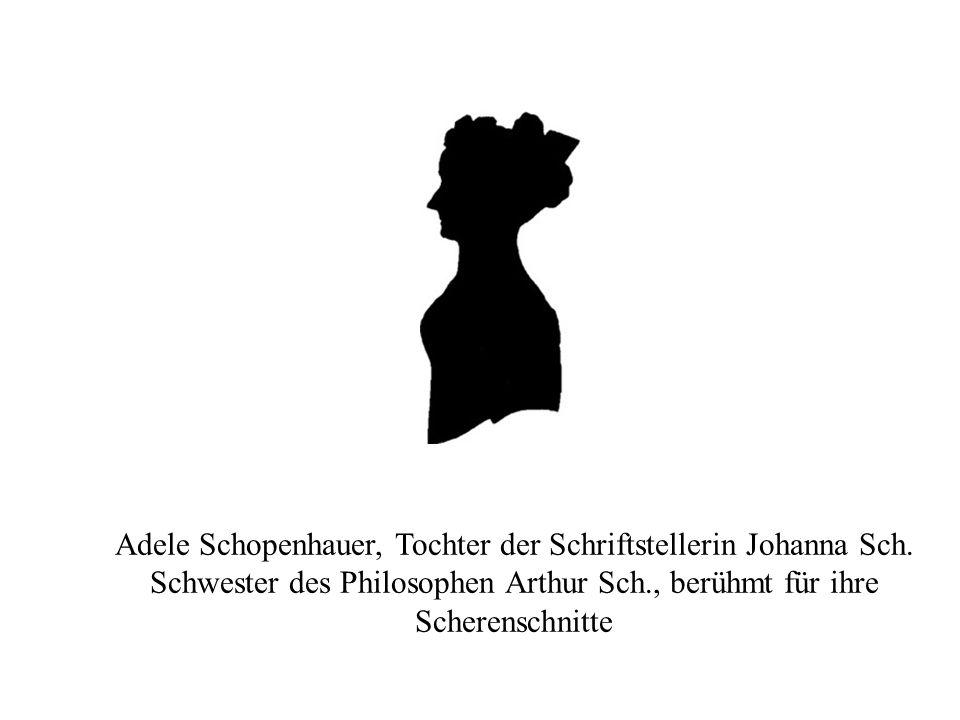 Adele Schopenhauer, Tochter der Schriftstellerin Johanna Sch