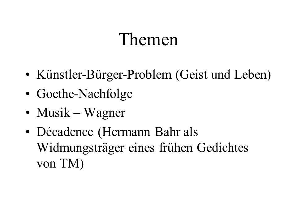 Themen Künstler-Bürger-Problem (Geist und Leben) Goethe-Nachfolge