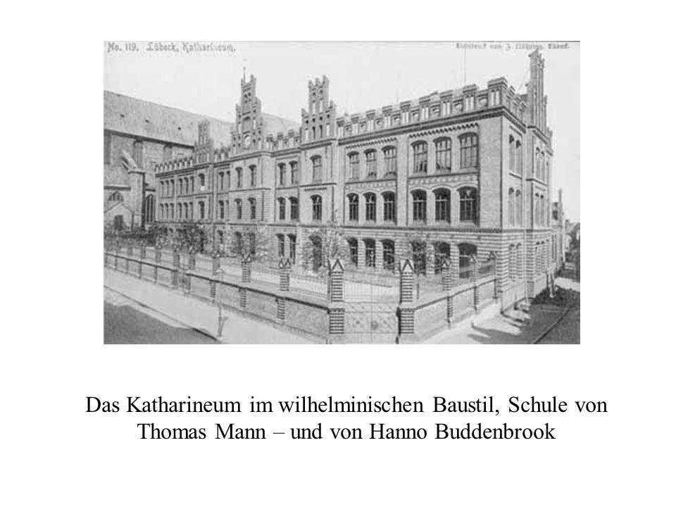 Das Katharineum im wilhelminischen Baustil, Schule von Thomas Mann – und von Hanno Buddenbrook