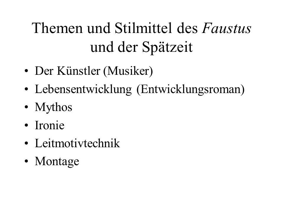 Themen und Stilmittel des Faustus und der Spätzeit