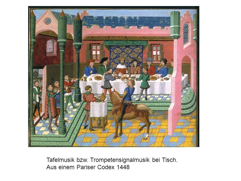 Tafelmusik bzw. Trompetensignalmusik bei Tisch