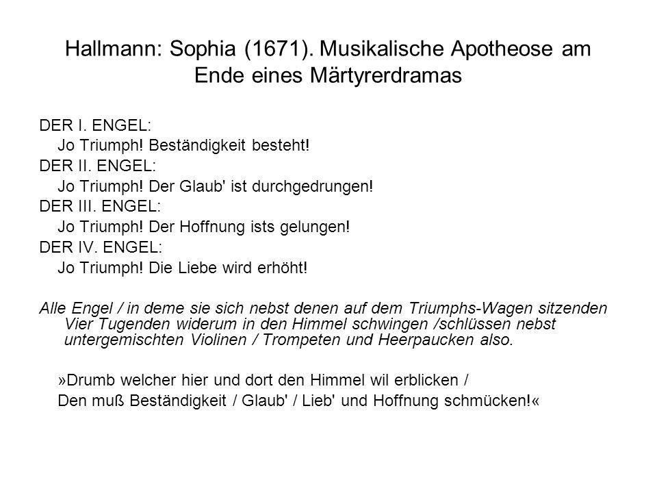 Hallmann: Sophia (1671). Musikalische Apotheose am Ende eines Märtyrerdramas