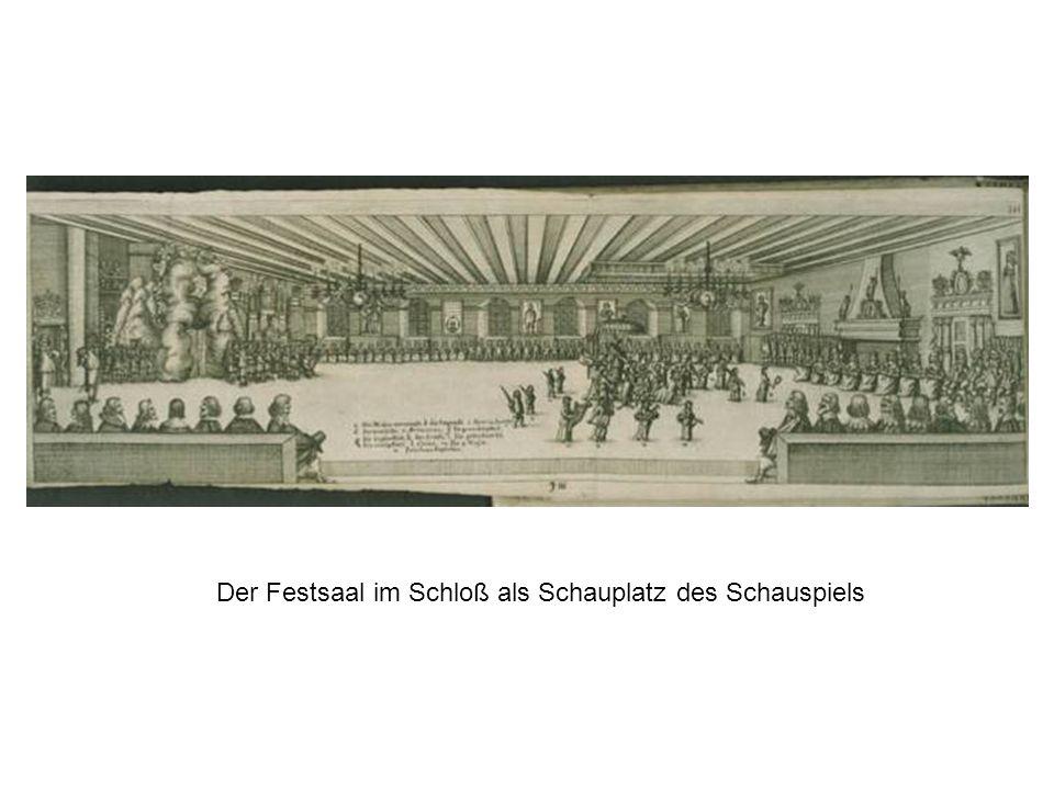 Der Festsaal im Schloß als Schauplatz des Schauspiels